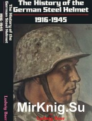 The History of the German Steel Helmet 1916-1945