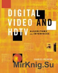 Digital Video and HDTV. Algorithms and Interfaces