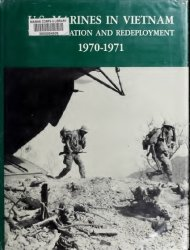 U.S. Marines In Vietnam: Vietnamization And Redeployment, 1970-1971
