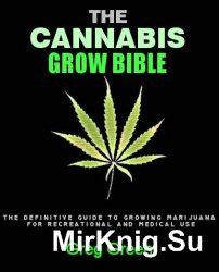 The Cannabis Grow Bible