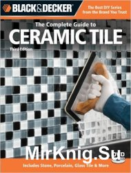 Black & Decker. The Complete Guide to Ceramic Tile
