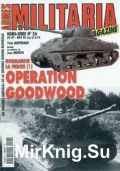 Normandie La Percee (1) Operation Goodwood (Armes Militaria Magazine Hors-S ...