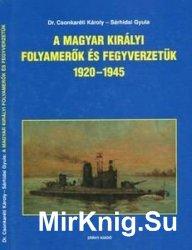 A Magyar Kiralyi Folyamerok es Fegyverzetuk 1920-1945