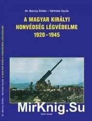 A Magyar Kiralyi Honvedseg Legvedelme 1920-1945