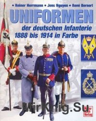 Uniformen der Deutschen Infanterie 1888 bis 1914 in Farbe