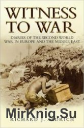 Witness to War: Diaries of the Second World War in Europe