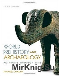 World Prehistory and Archaeology, 3rd edition