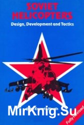 Soviet Helicopters Design, Development and Tactics