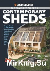 Black & Decker. The Complete Guide to Contemporary Sheds