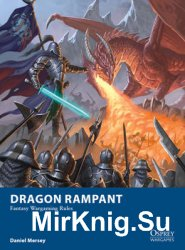 Dragon Rampant: Fantasy Wargaming Rules (Osprey Wargames 13)