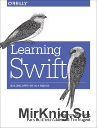 Learning Swift: Building Apps for OS X and iOS