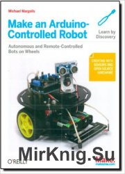 Make: Make an Arduino-Controlled Robot