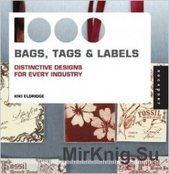 1,000 Bags, Tags, and Labels. Distinctive Designs for Every Industry
