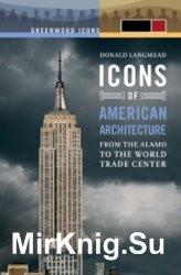 Icons of American Architecture - from the Alamo to the Wolrd Trade Center