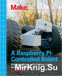 Make a Raspberry Pi-Controlled Robot