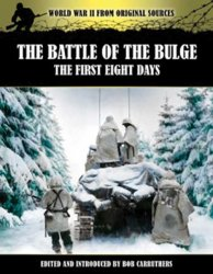 The Battle of the Bulge: The First Eight Days (US Forces in Combat 1941-194 ...