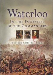 Waterloo: In the Footsteps of the Commanders