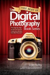 The Best of The Digital Photography Book Series: The step-by-step secrets f ...