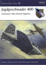 Jagdgeschwader 400 Germany's Elite Rocket Fighters