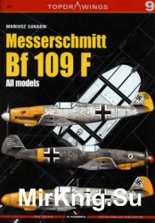 Messerschmitt Bf 109 F: All Models (Kagero Topdrawings 09)
