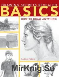 Drawing Secrets Revealed - Basics: How to Draw Anything