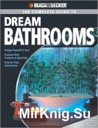 Black & Decker The Complete Guide to Dream Bathrooms