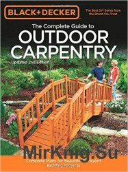 Black & Decker The Complete Guide to Outdoor Carpentry, 2nd ed.