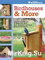 Birdhouses and More