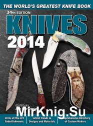 Knives 2014: The World's Greatest Knife Book (34th Edition)