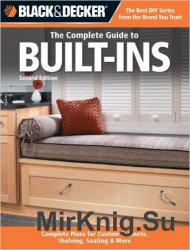 Black & Decker The Complete Guide to Built-Ins, 2nd Edition