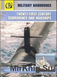 Twenty-First Century Submarines and Warships