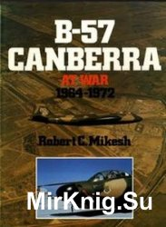 B-57 Canberra at War 1964-1972
