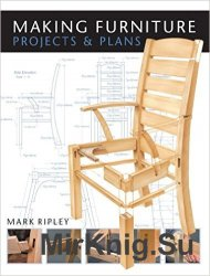 Making Furniture: Projects & Plans