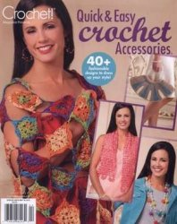 Quick & Easy Crochet Accessories - April 2015