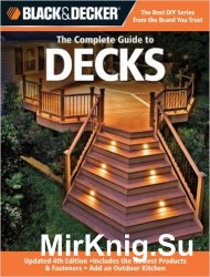 Black & Decker The Complete Guide to Decks, 4th Edition