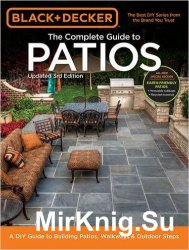 Black & Decker The Complete Guide to Patios, 3rd Edition