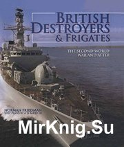 British Destroyers & Frigates from second World War and after