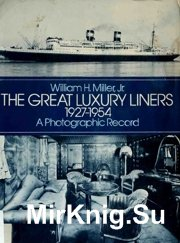 The Great Luxury Liners, 1927-1954 - A Photographic Record