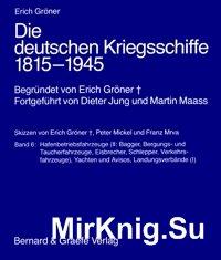 Die deutschen Kriegsschiffe 1815-1945 (Band6)
