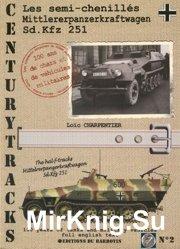 Centurytracks 02 - Les semi-chenilles Mittlererpanzerkfraftwagen Sd.Kfz.251