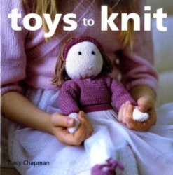 Toys to Knit: Over 25 Cuddly Projects to Love