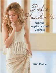 Dolce HandKnits: Simple, Sophisticated Designs