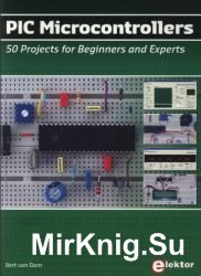 PIC Microcontrollers: 50 Projects for Beginners and Experts