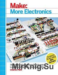 Make More Electronics: 36 Illustrated experiments that explain logic chips, ...