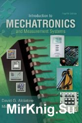 Introduction to Mechatronics and Measurement Systems. 4-th Edition