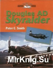 Douglas AD Skyraider - Crowood Aviation Series