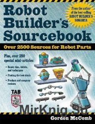 Robot Builder's Sourcebook: Over 2500 Sources for Robot Parts