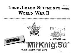 """""""Lend - Lease Shipments. World War II"""" (Полный отчет военного департамент ..."""