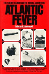 Atlantic Fever: The Great Transatlantic Aerial Adventure