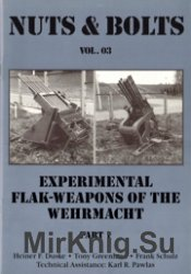 Nuts & Bolts Vol 03 - Experimental Flak-Weapons of the Wehrmacht Part 1